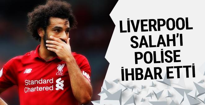 Liverpool Mohamed Salah'ı polise ihbar etti