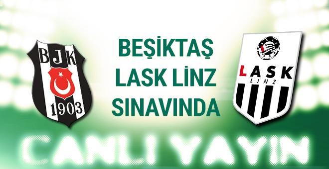 LASK Linz Beşiktaş maçı CANLI YAYIN