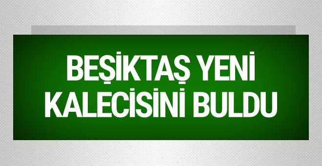 Beşiktaş yeni kalecisini buldu