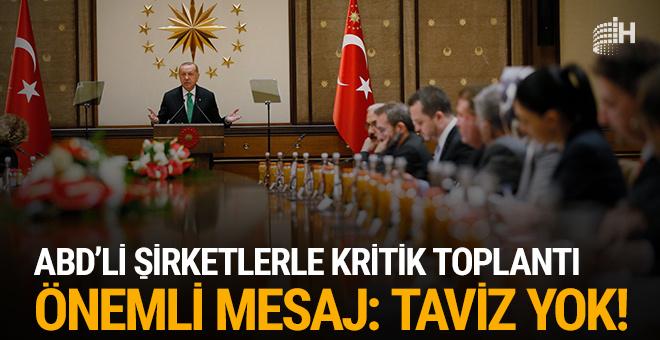 Erdoğan'dan önemli mesajlar! ABD'li şirketler...