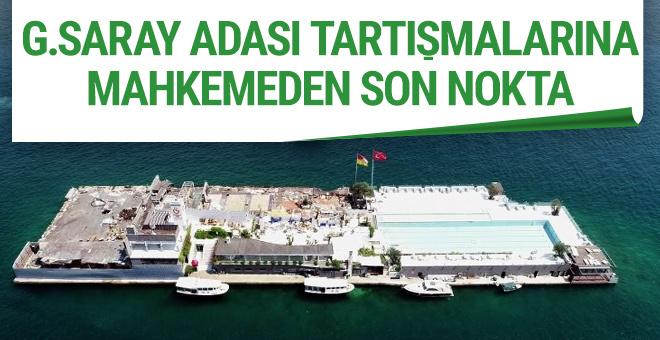Galatasaray Adası için yapılan tartışmalara son noktayı mahkeme koydu
