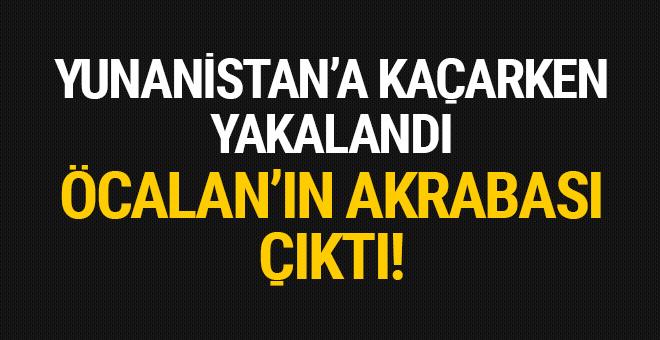Yunanistan sınırında yakalandı: Öcalan'ın akrabası çıktı!