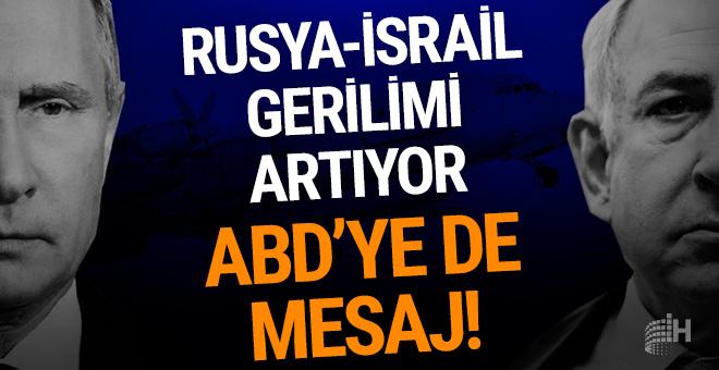 Rusya-İsrail gerilimi artıyor! ABD'ye de mesaj...