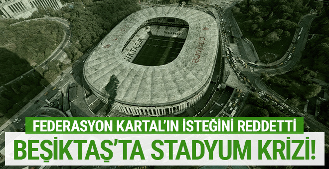 TFF'den ret: Beşiktaş'ın Kayseri talebi kabul edilmedi!