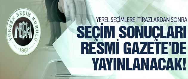 30 Mart 2014 yerel seçim sonuçları Resmi Gazete'de yayınlanacak!
