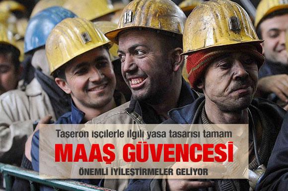 Taşeron işçinin maaşı artık güvende