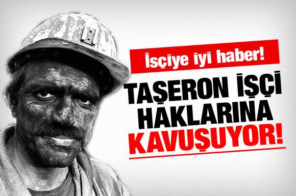 Taşeron işçi sonunda haklarına kavuşuyor!