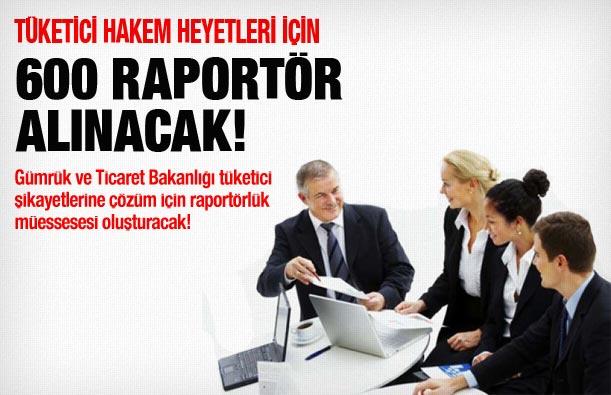 Bakanlık 600 raportör birden işe alacak!