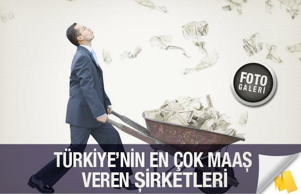 Türkiye'nin en çok maaş veren şirketleri