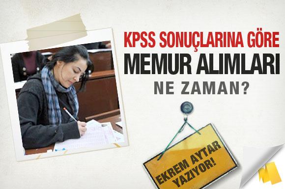 KPSS'ye göre memur alımları ne zaman?