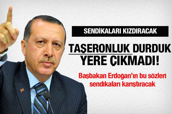 Erdoğan'dan kızdıracak taşeron açıklaması