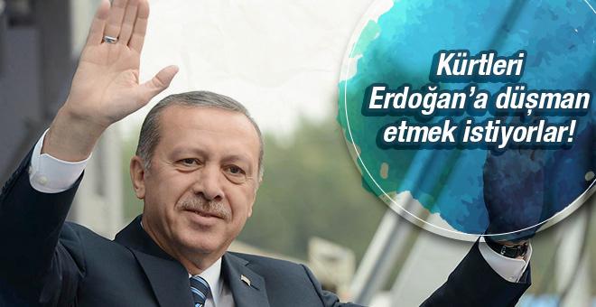 Kürtleri Erdoğan'a düşman etmek istiyorlar!