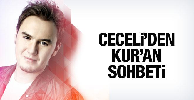 Mustafa Ceceli'den Kur'an-ı Kerim sohbeti