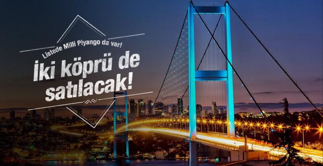 2 boğaz köprüsü ve Milli Piyango özelleştirme listesinde!