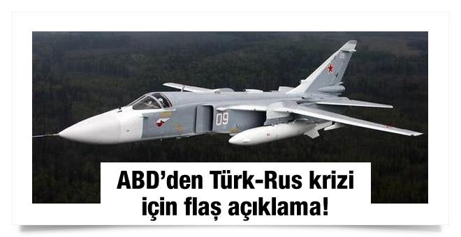 ABD'den Türk-Rus krizi için flaş açıklama!