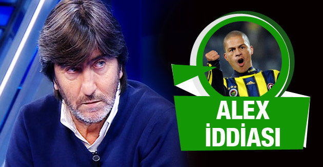 Rıdvan Dilmen'den şok Alex iddiası