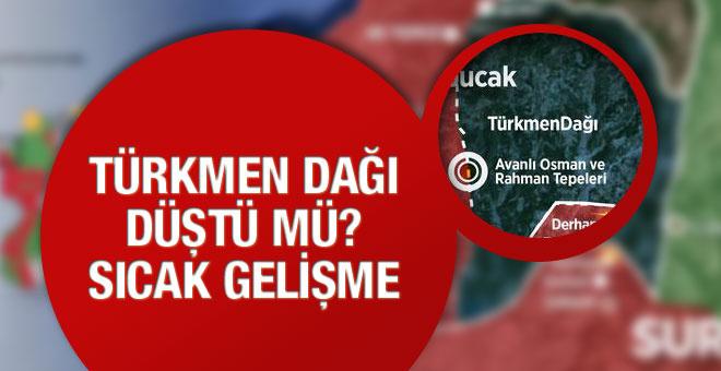 Türkmen Dağı düştü mü? Sıcak gelişme