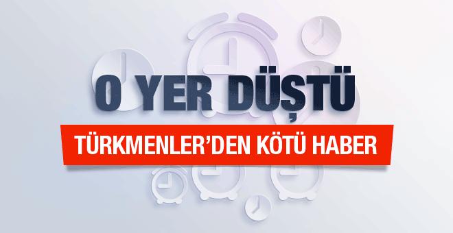 Türkmenler'den kötü haber en kritik yer düştü