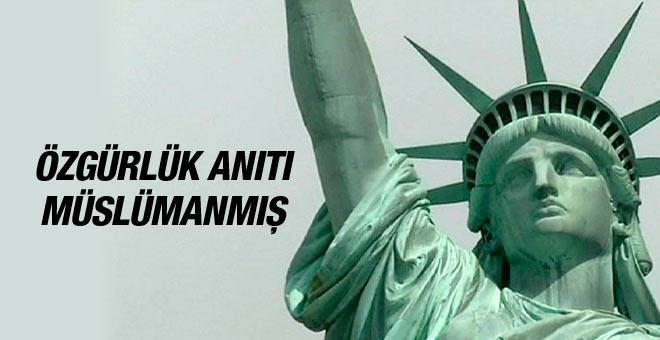 Özgürlük heykeli aslında müslümanmış