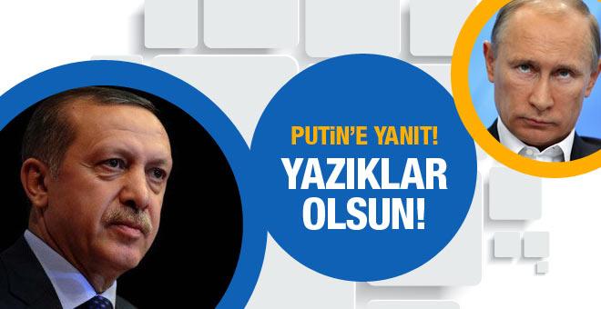 Cumhurbaşkanı Erdoğan'dan Putin'e yanıt!