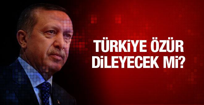 Erdoğan açıkladı! Türkiye özür dileyecek mi?