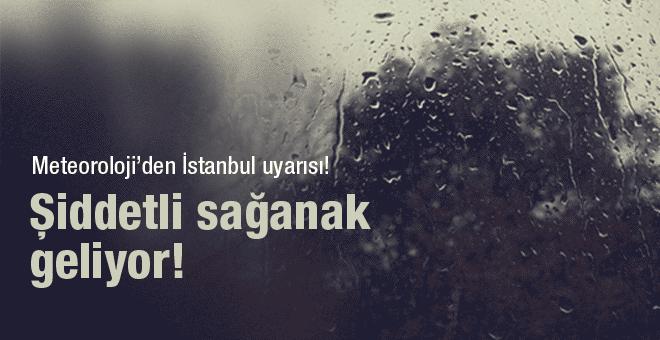 İstanbul için şiddetli sağanak uyarısı