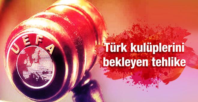 UEFA Türk kulüplerini men edecek mi?
