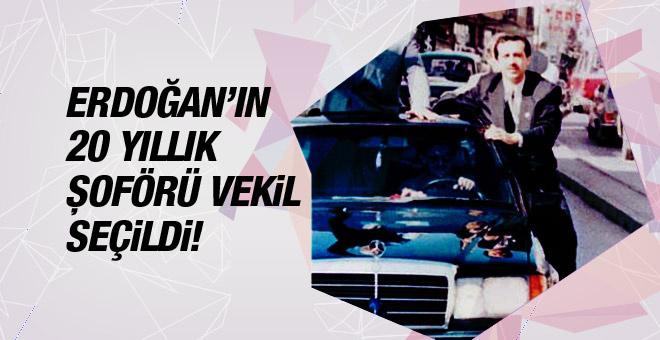 Erdoğan'ın 20 yıllık şoförü vekili seçildi!