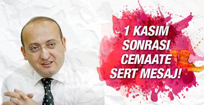 Yalçın Akdoğan'dan cemaate sert mesaj!