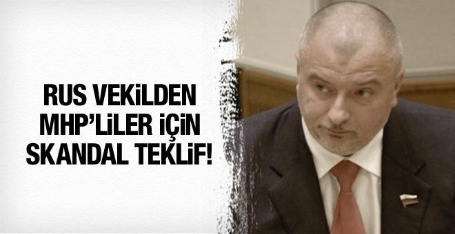 Rus vekilden MHP'yi kızdıracak teklif!
