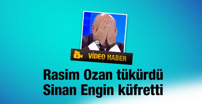 Rasim Ozan Sinan Engin'in yüzüne tükürdü