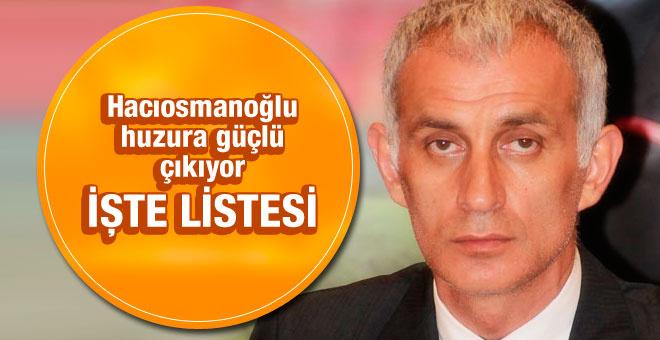 Hacıosmanoğlu güçlü isimlerle oy toplayacak