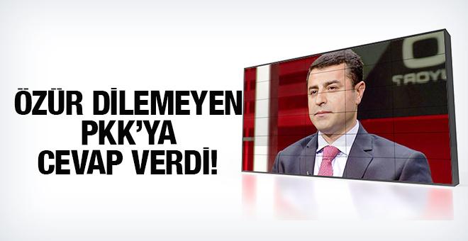 Demirtaş tan özür dilemeyen PKK ya yanıt!