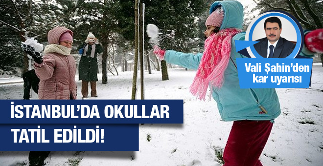 İstanbul da okullar yarın tatil mi Valilik açıkladı