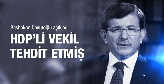 Davutoğlu açıkladı HDP li vekil tehdit etmiş