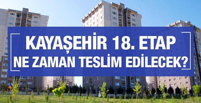 TOKİ Kayaşehir 18. bölge ne zaman teslim edilecek