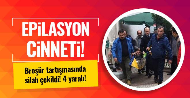 Trabzon'da epilasyon cinneti! 4 yaralı!