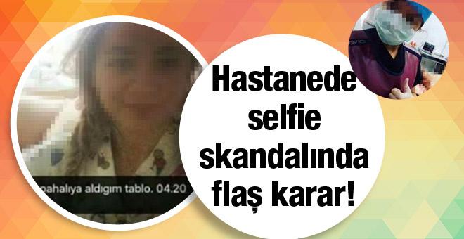 Hemşirelerin selfie skandalında flaş gelişme!