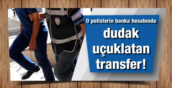 FETÖ'cü polislerin hesabındaki para dudak uçuklattı!