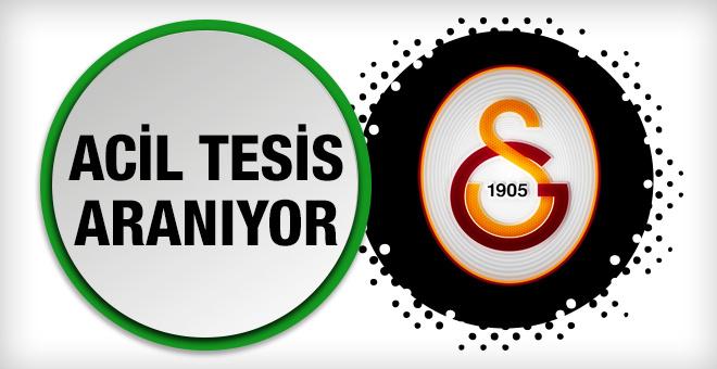 Galatasaray acil tesis arıyor