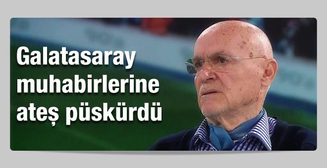 Hıncal Uluç Galatasaray muhabirlerine ateş püskürdü
