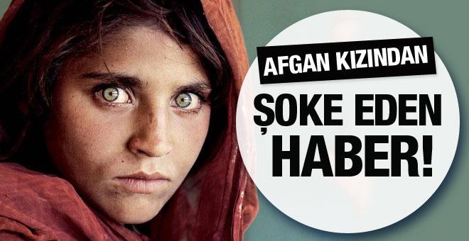 Afgan kızı Şerbet Gula'dan şoke eden haber!