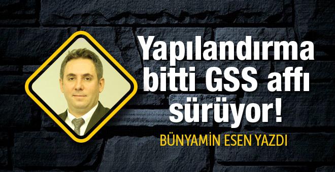 Yapılandırma bitti ama GSS affı sürüyor