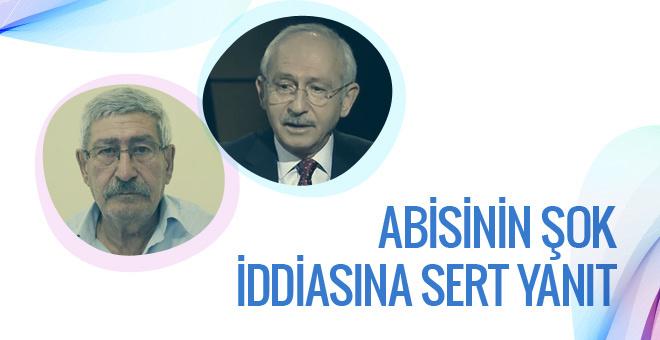 Kılıçdaroğlu'nun ağır iddiasına kardeşinden sert yanıt