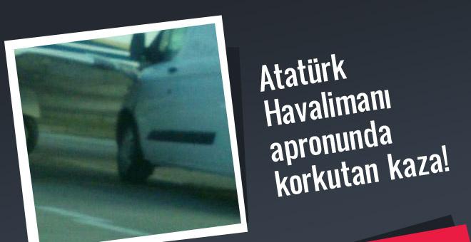 Atatürk Havalimanı apronunda kaza!