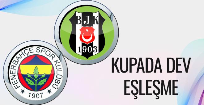 Türkiye Kupası'nda dev eşleşme