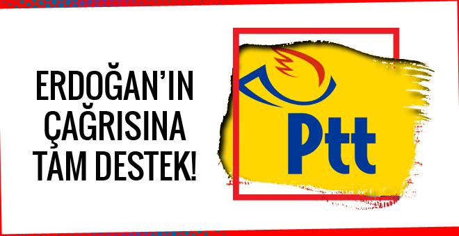 Erdoğan'ın çağrısına PTT'den tam destek!