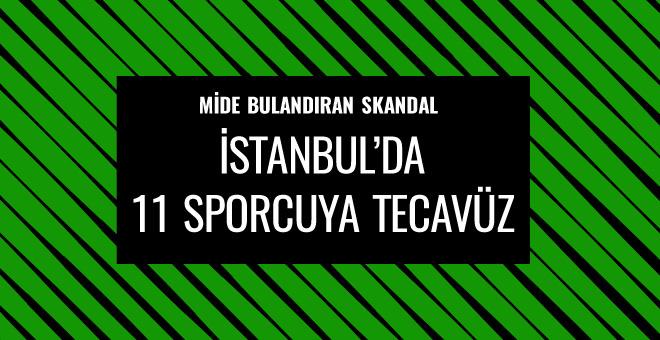 İstanbul'da 11 sporcuya tecavüz