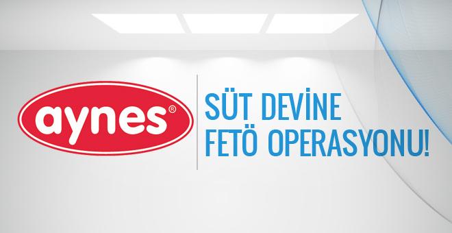Şimdi de süt devine FETÖ operasyonu!