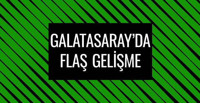 Galatasaray'da flaş gelişme!